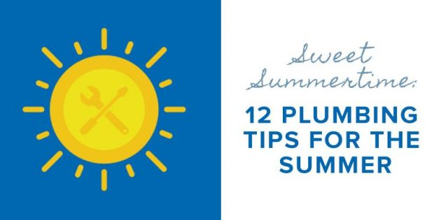 sweet summer time -12 plumbing tips for the summer